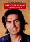 Una vita da mediano Ligabue si racconta di Riccardo Bertoncelli