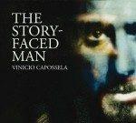 The Story Faced Man – Vinicio Caposella