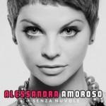 "Alessandra Amoroso ""Senza Nuvole"""