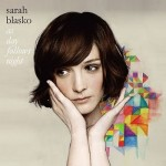 Sarah Blasko: As Day Follows Night