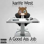 A Good Ass Job il nuovo album di Kanye West
