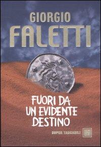 Fuori da un evidente destino di Giorgio Faletti