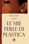 Le mie perle di plastica – di Elena Carlini