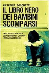 Il libro nero dei bambini scomparsi - di Caterina Boschetti