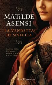 La vendetta di Siviglia - di Matilde Asensi