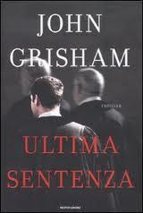 L'ultima sentenza - di John Grisham