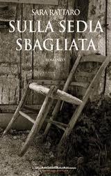 Sulla sedia sbagliata - di Sara Rattaro