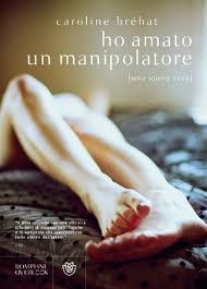 Ho amato un manipolatore - di Caroline Brèhat