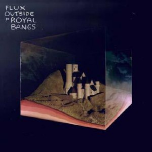 Flux outside il nuovo album dei Royal Bangs