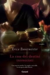 La casa dei destini incrociati - di Erica Bauermeister