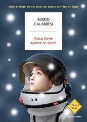Cosa tiene accese le stelle - di Mario Calabresi