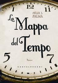 La mappa del tempo – di Felix J. Palma