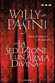 La seduzione è un'arma divina di Willy Pasini