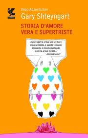 Storia d'amore vera e supertriste – di Gary Shteyngart