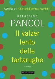 Il valzer lento delle tartarughe - di Katherine Pancol
