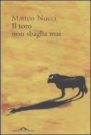 Il toro non sbaglia mai – di Matteo Nucci