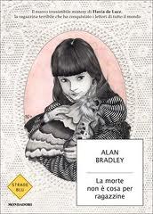 La morte non è cosa per ragazzine - di Alan Bradley