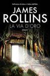 La via d'oro – di James Rollins
