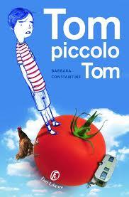 Tom piccolo Tom – di Barbara Constantine