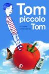 Tom piccolo Tom – di Barbara Constantine