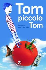 Tom piccolo Tom - di Barbara Constantine