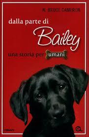 Dalla parte di Bailey - di W. Bruce Cameron