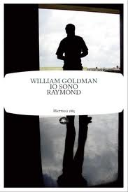 Io sono Raymond - di William Goldman