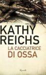 La cacciatrice di ossa – di Kathy Reichs