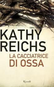 La cacciatrice di ossa - di Kathy Reichs