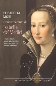 L' onore perduto di Isabella de' Medici - di Elisabetta Mori