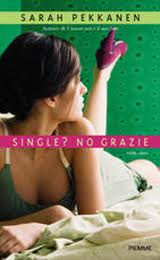 Single? No grazie - di Sarah Pekkanen