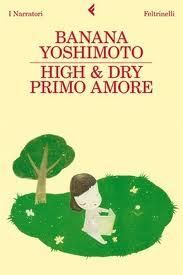 High & Dry. Primo amore - di Banana Yoshimoto