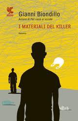 I materili del  killer – di Gianni Biondillo