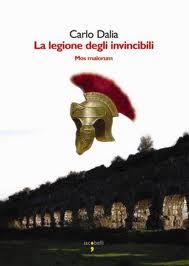 La legione degli invincibili di Carlo Dalia