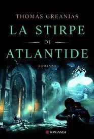La stirpe di Atlantide – di Thomas Greanias