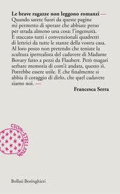 Le brave ragazze non leggono romanzi - di Francesca Serra
