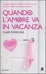 Quando l'amore va in vacanza - di Clare Dowling
