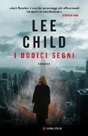 I dodici segni - di Lee Child