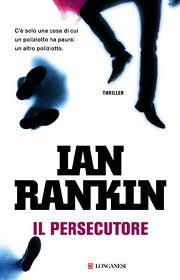 Il persecutore – di Ian Rankin