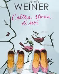 L'altra storia di noi - di Jennifer Weiner