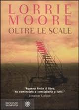 Oltre le scale - di Lorrie Moore