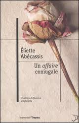 Un affaire coniugale – di Eliette Abécassis