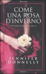Come una rosa d'inverno - di Donnelly Jennifer