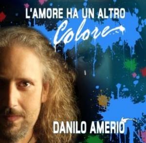 L'amore ha un altro colore il nuovo album di Danilo Amerio
