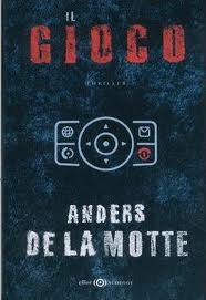 Il gioco – di Anders De La Motte