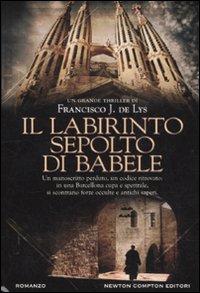 Il labirinto sepolto di Babele - di Francisco J. de Lys