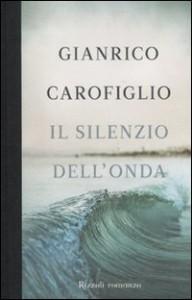 Il silenzio dell'onda - di Gianrico Carofiglio