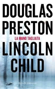 La mano tagliata - di Preston Douglas e Child Lincoln