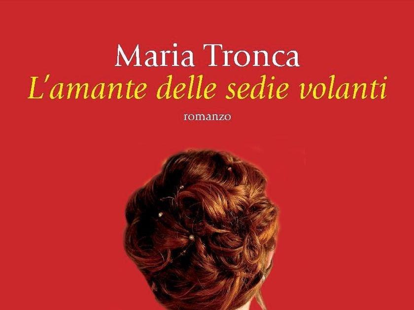 L'amante delle sedie volanti di Maria Tronca