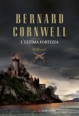 L'ultima fortezza – di Bernard Cornwell